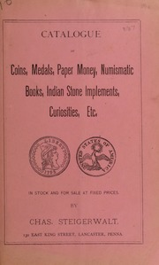 Catalogue of Coins, Medals, Paper Money, Numismatic Books, Indian Stone Implements, Curiosities, Etc. No. 10