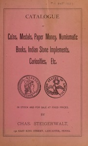 Catalogue of Coins, Medals, Paper Money, Numismatic Books, Indian Stone Implements, Curiosities, Etc. No. 11