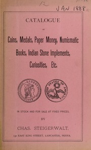 Catalogue of Coins, Medals, Paper Money, Numismatic Books, Indian Stone Implements, Curiosities, Etc. No. 12
