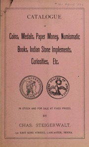 Catalogue of Coins, Medals, Paper Money, Numismatic Books, Indian Stone Implements, Curiosities, Etc. No. 13