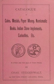 Catalogue of Coins, Medals, Paper Money, Numismatic Books, Indian Stone Implements, Curiosities, Etc. No. 14