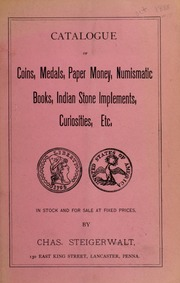 Catalogue of Coins, Medals, Paper Money, Numismatic Books, Indian Stone Implements, Curiosities, Etc. No. 15