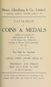 Catalogue of coins and medals, including the collections of Rear-Admiral W.W. Bills, C.W. Osman, Esq., M.Inst.C.E., Colonel A. Wilson, D.S.O. (deceased), etc., etc. ... [05/31/1928]