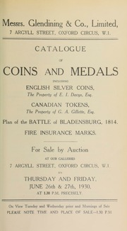 Catalogue of coins and medals, including English silver coins, the property of E.I. Davys, Esq.. of Chiswick; Canadian tokens, the property of George A. Gillette, Esq., of Rochester, New York; plan of the Battle of Bladensburg, Maryland, U.S.A., 24th August, 1814; fire insurance marks ... [06/26/1930]