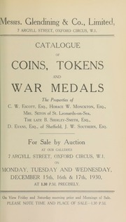 Catalogue of coins, tokens, and war medals, the properties of C.W. Escott, Esq.; silver coins of Horace W. Monckton, Esq.; early English coins of a gentleman; Mrs. Seton, of St. Leonard's-on-Sea; coins and commemorative medals, as well as naval and military medals ... [12/15/1930]