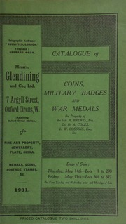 Catalogue of coins, military badges, and war medals, the property of the late A. Brewis, Esq.; ... Dr. D.A. Coles; ... L.W. Cossins, Esq.; etc., ... [05/14/1931]