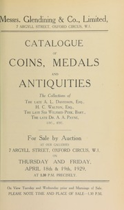 Catalogue of coins, medals and antiquities, including the collection of English coins of the late Arthur Lennox Davidson, Esq., Edinburgh; further English coins of H.C. Walton, Esq., Bury St. Edmonds; the property of the late Sir Wilfred Peek, Bart. ... [04/18/1929]