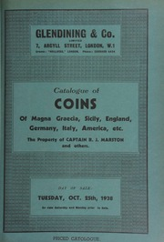 Catalogue of coins, of Magna Graecia, [and] Sicily, formed by a collector now obliged to dispose of them; [as well as others of] England, ... including gold patterns and proofs from the Ferrari collection; [and] the property of the late Capt. R.J. Marston, Victoria, British Columbia ... [10/25/1938]