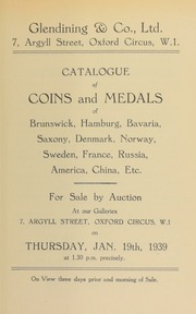 Catalogue of coins and medals, of Brunswick, Hamburg, Bavaria, Saxony, Denmark, Norway, Sweden, France, Russia, America, China, etc. ... [01/19/1939]