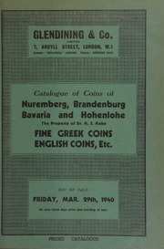 Catalogue of coins of Nuremburg, Brandenburg, Bavaria, and Hohenlohe, the property of Dr. H.S. Kohn; [also] a representative collection of Greek silver (third portion), Roman and foreign gold, [and] English coins, etc. ... [03/29/1940]