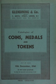 Catalogue of coins, medals and tokens, including gold coins, [and] Greek and Roman coins, [containing] a Tigranes I, Syrian tetradrachm; [as well as] English silver coins, [containing] an Aethelstan penny of Chester; [and] a Charles I Inchiquin threepence; [etc.] ... [12/13/1940]