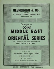 Catalogue of coins, [being the] Middle East and Oriental series, the valuable and extensive collection formed by the late Right Hon. Lord Grantley, The Priory, Old Windsor, sold by order of the executors, (eleventh portion) ... [04/26/1945]