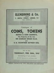 Catalogue of coins, tokens, books & coin cabinets, the property of the late Sir Charles Oman, K.B.E.; and. V.B. Crowther-Beynon, Esq.; ... [02/20/1947]