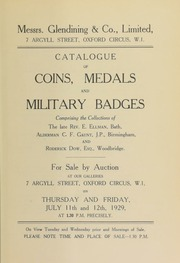 Catalogue of coins, medals, and military badges, including the medieval coins of the late Rev. E. Ellman, Bath; military badges and medals of Alderman C.F. Gaunt, J.P., Birmingham; military and naval medals of Roderick Dow, Esq., W ... [07/11/1929]