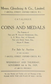 Catalogue of coins and medals, the property of the late W. Collett Homersham, Esq.; L.E. Wills, Esq., of Falmouth; the late Henry Bohn, Esq.; Major F. Rorke; Maurice Eschwege, Esq.; Edgar Curritt, Esq.; Mrs. Logan, Knaresborough Place; a London collector ... [11/06/1929]