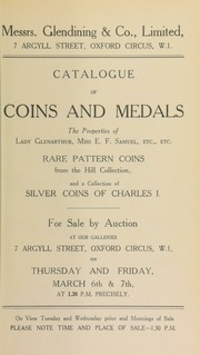 Catalogue of coins and medals, [including] the properties of Lady Glenarthur; the late Miss E.F. Samuel; etc., etc., [as well as] rare pattern coins from the R.A. Hill collection, and a collection of silver coins of Charles I ... [03/06/1930]