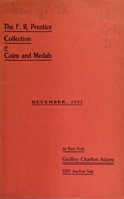 Catalogue of the collection of coins, medals, tokens and books : the properties of F. R. Prentice, of New York and others ... [12/21/1905]