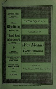 Catalogue of a collection of war medals and decorations, (the property of an officer, etc.) including a very fine set of Army Lists, all bound in leather, and all in perfect condition, [etc.] ... [05/31/1912]