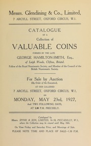 Catalogue of a collection of valuable coins, formed by the late George Hamilton-Smith, Esq., of Leigh Woods, Clifton, Bristol ... [05/23/1927]