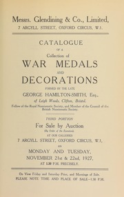 Catalogue of a collection of war medals and decorations formed by the late George Hamilton-Smith, Esq., of Leigh Woods, Clifton, Bristol, third portion ... [11/21/1927]