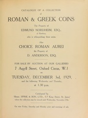 Catalogue of a collection of Roman and Greek coins, the property of Edmund Nordheim, Esq., of Hamburg, who is relinquishing this series; also, choice Roman aurei, the property of D. Anderson, Esq. ... [12/03/1929]