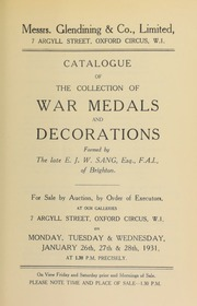 Catalogue of the collection of war medals and decorations, formed by the late E.J.W. Sang, Esq., F.A.I., of Brighton ... [01/26/1931]