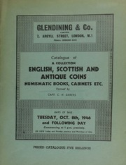 Catalogue of a collection of English, Scottish, and antique coins, numismatic books, cabinets, etc., formed by Capt. C.H. Dakers, [including also some] Irish coins ... [10/08/1946]