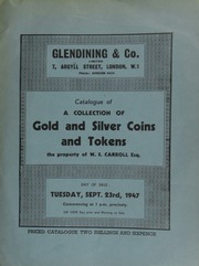 Catalogue of a collection of gold and silver coins and tokens, the property of W.S. Carroll, Esq.; [as well as] the collection of the late B.J. Wolfenden, A.M.I.C.E., [containing] crowns, half crowns, shillings, sixpences, proofs, cabinets, and numismatic books ... [09/23/1947]
