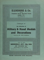 Catalogue of the collection of military & naval medals and decorations, formed by Dr. James Muirhead ... [10/11/1950]