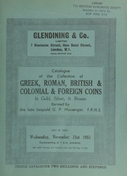 Catalogue of the collection of Greek, Roman, British, Colonial & foreign coins, in gold, silver, and bronze, formed by the late Leopold G.P. Messenger, F.R.N.S., of ... Tufnell Park, London, and sold by order of the executors ... [11/21/1951]
