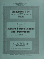 Catalogue of a collection of military & naval medals and decorations, formed by the late Colonel Henry John Percy Oakley, M.C., T.D., F.I.A. ... [07/01/1953]