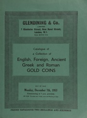 Catalogue of a collection of English, foreign, Ancient Greek and Roman gold coins, [including several from] India, France, Italy, Malta, the Netherlands, Spain, the United States, and Brazil, [etc.] ... [12/07/1953]