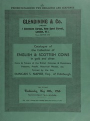 Catalogue of the collection of English & Scottish coins, in gold and silver, coins & tokens of the British colonies and dominions, patterns, proofs, historical medals, etc., formed by the late Duncan S. Napier, of Edinburgh ... [05/30/1956]