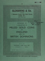 Catalogue of a collection of milled gold coins of England and the British Dominions, [from] William III to George V, [and including] the Union of South Africa ... [06/22/1961]