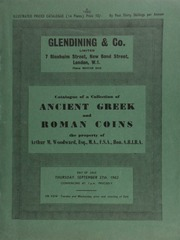 Catalogue of a collection of Ancient Greek and Roman coins, the property of Arthur M. Woodward, Esq. M.A., F.S.A., Hon. A.R.I.B.A.,  ... [09/27/1962]