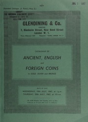 Catalogue of a collection of ancient, English, and foreign coins, [including] a series of Greek coppers (mainly autonomous); an important Romano-British bronze medallion of Carausius;  ... [07/19-20/1967]