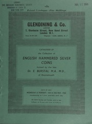 Catalogue of the collection of English hammered silver coins, formed by the late Dr. E[dward] Burstal, M.A., M.D., of Bournemouth, [also including] Greek, Ancient British, [and] Anglo-Saxon ... [05/15-16/1968]