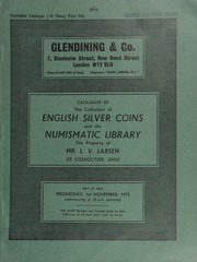 Catalogue of the collection of Anglo-Saxon and English silver coins, and the numismatic library, the property of Mr. L[eon] V[ernon] Larsen, of Coshocton, Ohio ... [11/01/1972]