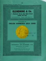 Catalogue of a collection of fine English hammered gold coins, together with a few Ancient British, Anglo-Gallic, and Scottish issues, the preservation of many being almost \as struck\ ... [11/24/1976]