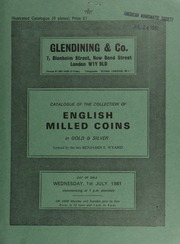 Catalogue of the collection of English milled coins, in gold and silver, formed by the late Benjamin E. Wyand ... [07/01/1981]