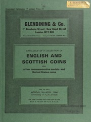 Catalogue of a collection of English and Scottish coins, and a good series of 10th century issues, also a few commemorative medals and United States coins, ... formed by the late J.W. Spurway, of Leicester,  ... [04/09/1984]
