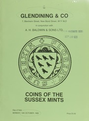 Catalogue of a collection of coins of the Sussex mints, from Aethelred II to John, the most comprehensive ... ever offered for auction, ... a considerable number previously the property of Mr. H.H. King, ... with a few from the British Museum ... [10/14/1985]