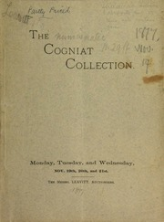 Catalogue of the collection of arms, armor, and other objects of art, the property of H. Cogniat, Esq., comprising his entire collection ... formerly loaned to the Metropolitan Museum of Art, of this city ... [11/19/1877]