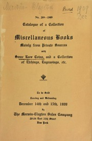 Catalogue of a collection of miscellaneous books, mainly from private sources, with some rare coins, and a collection of etchings, engravings, etc. ... [12/14-15/1909]