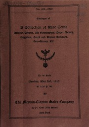 Catalogue of a collection of rare coins, medals, tokens, old newspapers, paper money, Egyptian, Greek, and Roman antiques, gem-stones, etc. ... [05/02/1910]