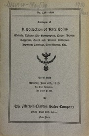 Catalogue of a collection of rare coins, medals, tokens, old newspapers, paper money, Egyptian, Greek, and Roman antiques, Japanese carvings, gem-stones, etc. ... [06/06/1910]