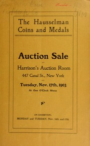 Catalogue of a collection of coins and medals, formerly the property of N. Hausselman, of Philadelphia, Pa. [11/17/1903]