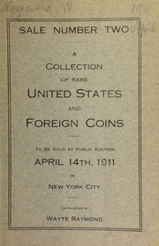 Catalogue of a collection of choice cents and many other rare United States and foreign coins. [04/14/1911]