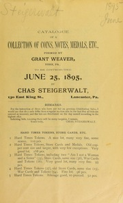 Catalogue of a collection of coins, notes, medals, etc., formed by Grant Weaver ... [06/25/1895]