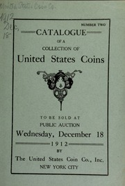 Catalogue of a collection of United States gold, silver, and copper coins. [12/18/1912]